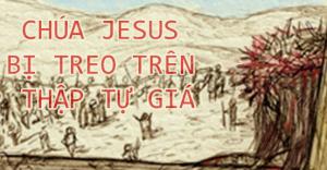 Chúa Jesus bị treo trên thập tự giá vì tội lỗi nhân loại